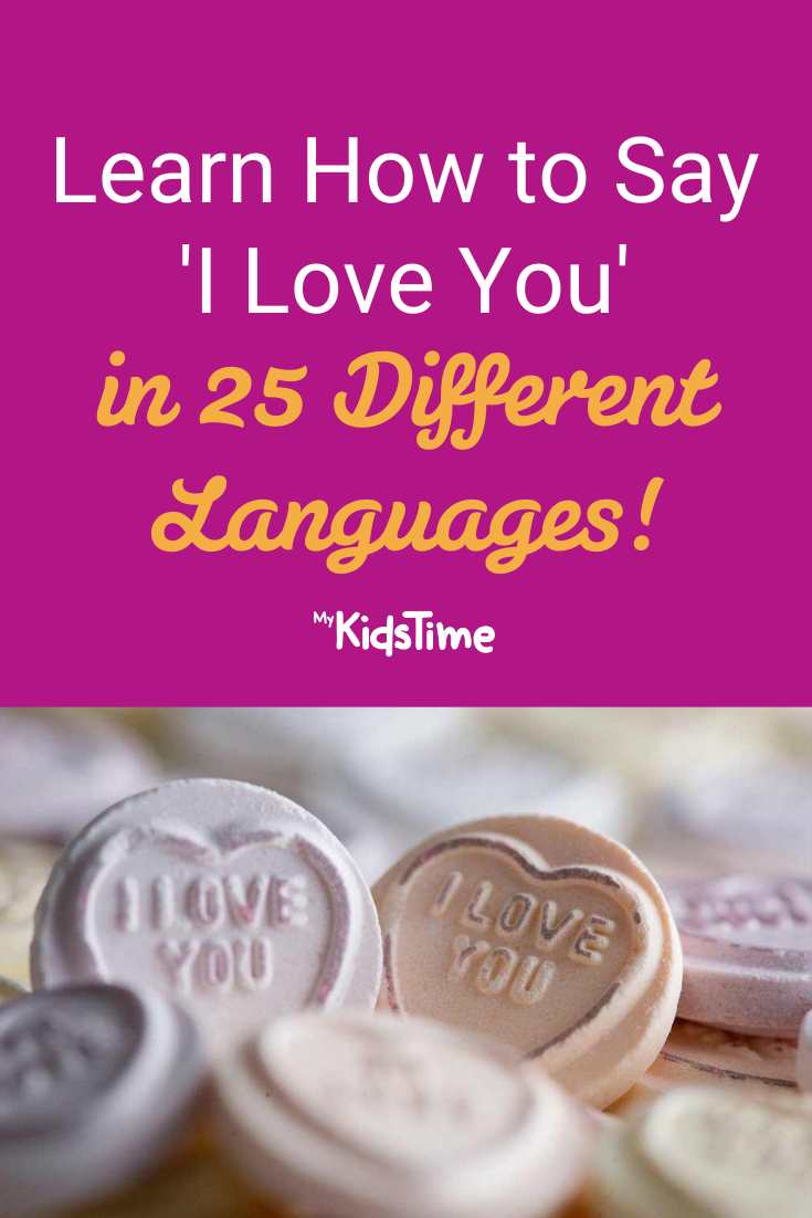 Learn How to Say 'I Love You' in 25 Different Languages - Mykidstime