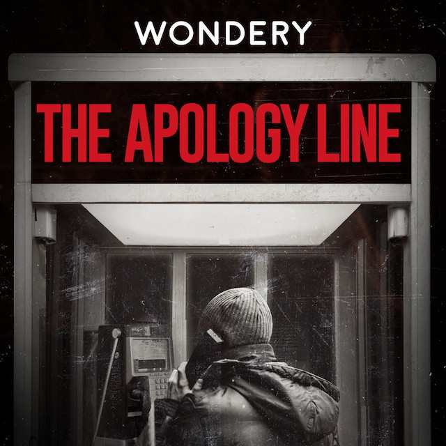 Wondery The Apology Line podcast