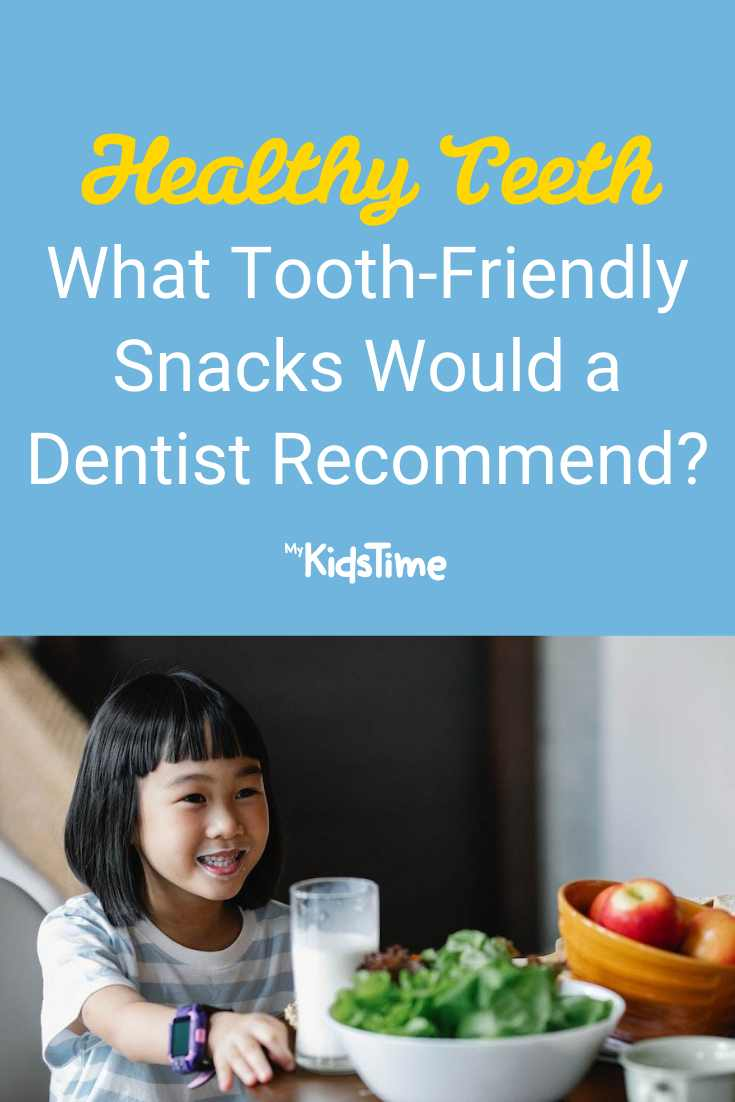 What Tooth-Friendly Snacks Would a Dentist Recommend - Mykidstime