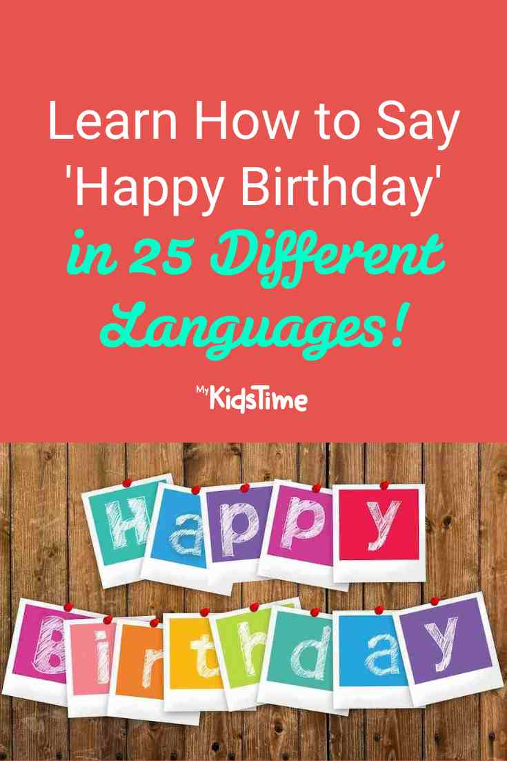 Learn How to Say 'Happy Birthday' in 25 Different Languages - Mykidstime