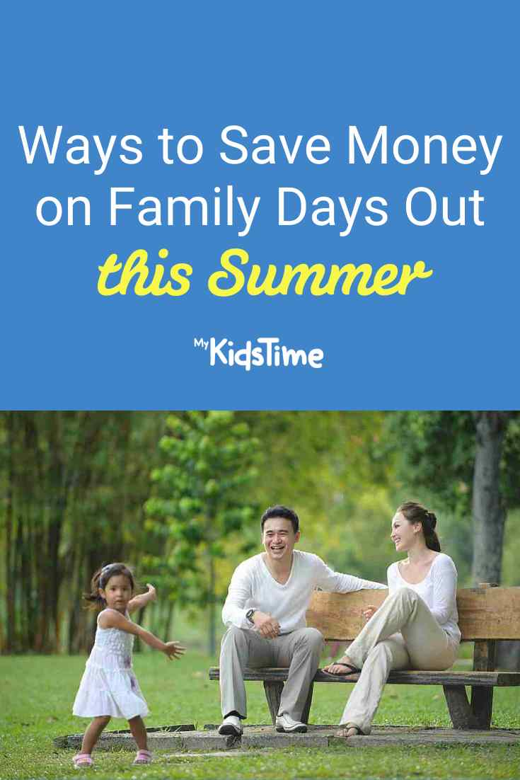 Ways to Save Money on Family Days Out this Summer - Mykidstime