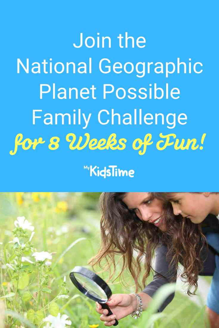 Join the National Geographic Planet Possible Family Challenge for 8 Weeks of Summer Fun - Mykidstime