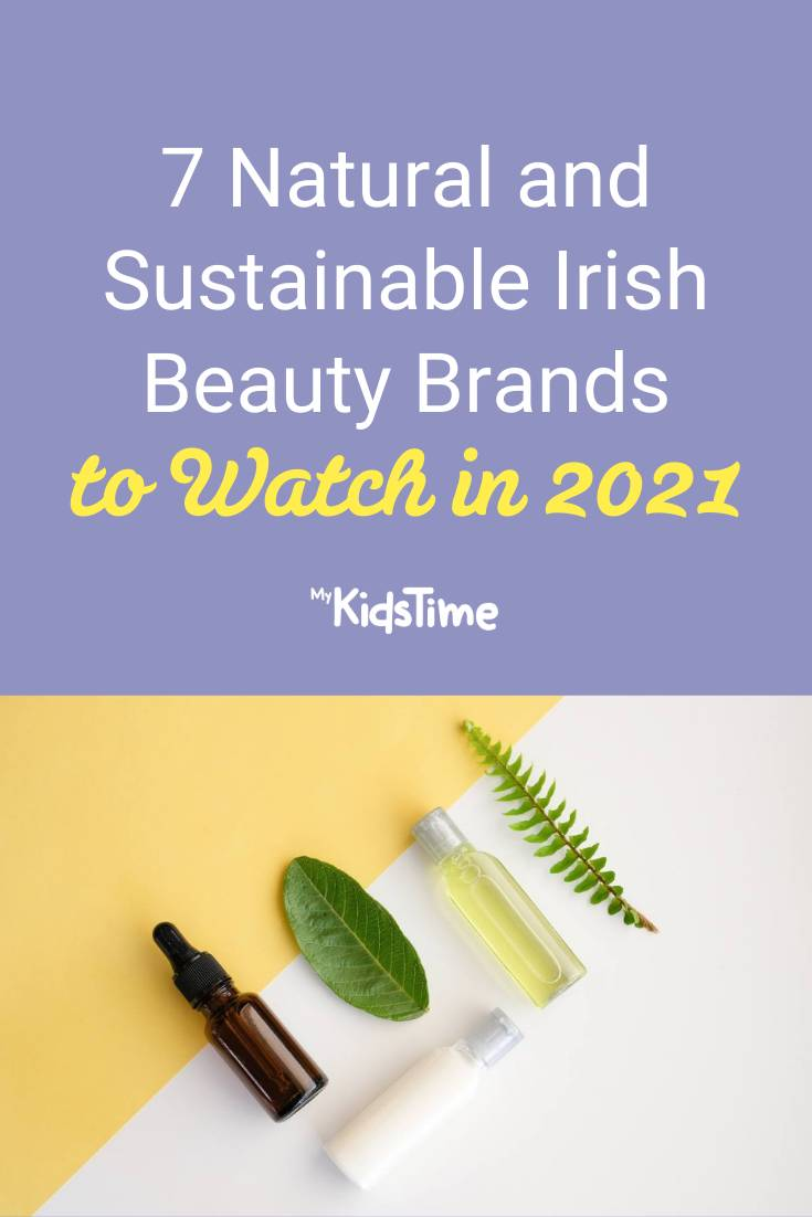 7 Natural and Sustainable Irish Beauty Brands to Watch - Mykidstime (1)