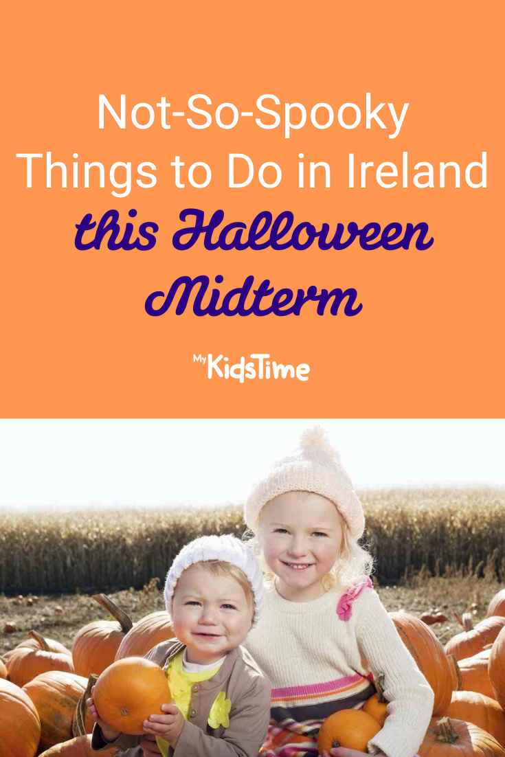 Not So Spooky Things to Do in Ireland This Halloween Midterm - Mykidstime