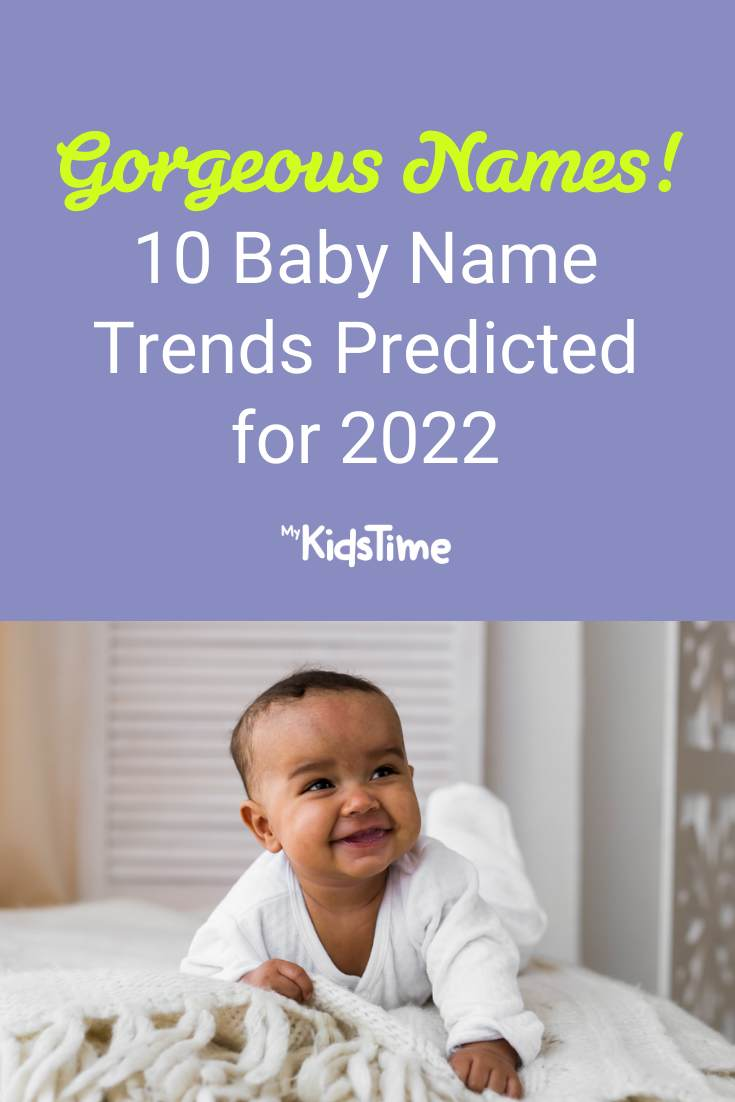 Baby Name Trends Predicted for 2022 - Mykidstime