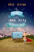 the boy who swam with piranhas david almond
